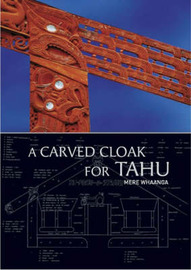 A Carved Cloak for Tahu: A History of Ngai Tahu Matawhaiti by Mere Whaanga image