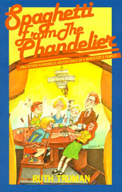 Spaghetti from the Chandelier: And Other Humorous Adventures of a Minister's Family by Ruth Truman image
