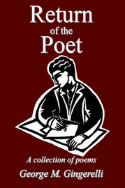 Return of the Poet: A Collection of Poems by George M. Gingerelli image