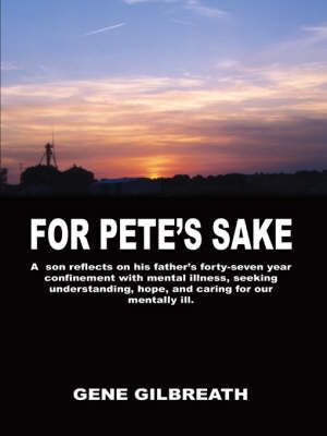 For Pete's Sake by Gene Gilbreath