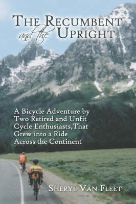 The Recumbent and the Upright by Sheryl Van Fleet