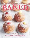Baked: Treats for Breakfast, Lunch and Tea by Dean Brettschneider