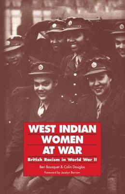 West Indian Women at War by Ben Bousquet image