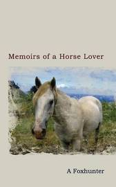Memoirs of a Horse Lover by A, Foxhunter image