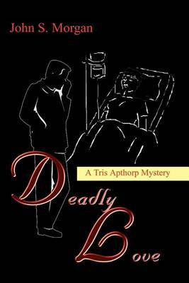 Deadly Love by John S. Morgan image