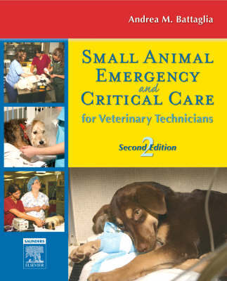 Small Animal Emergency and Critical Care for Veterinary Technicians by Andrea M. Steele