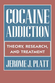 Cocaine Addiction by Jerome J. Platt