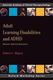 Adult Learning Disabilities and ADHD by Robert L. Mapou