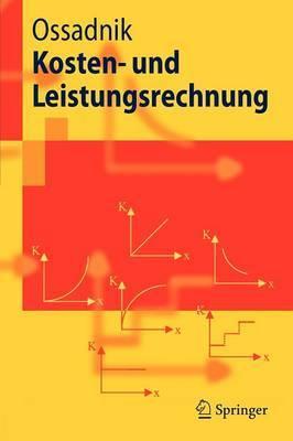 Kosten- Und Leistungsrechnung by Wolfgang Ossadnik