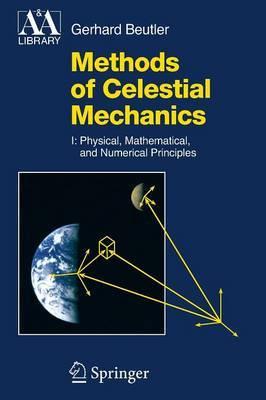 Methods of Celestial Mechanics by Gerhard Beutler