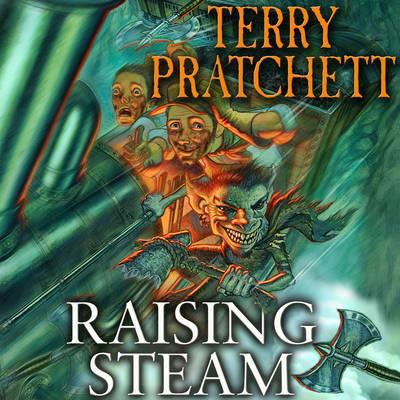 Raising Steam: (Discworld Novel 40) by Terry Pratchett image