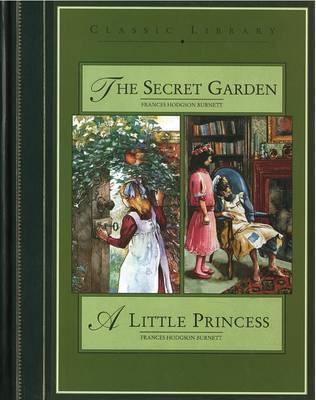 The Secret Garden: AND A Little Princess by Frances Hodgson Burnett image