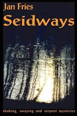 Seidways by Jan Fries