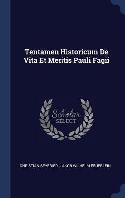 Tentamen Historicum de Vita Et Meritis Pauli Fagii by Christian Seyfried image