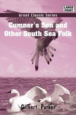 Cumner's Son and Other South Sea Folk by Gilbert Parker image