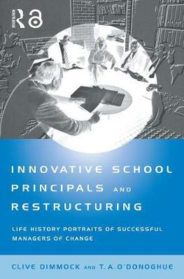 Innovative School Principals and Restructuring by Cive A. J. Dimmock image