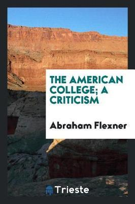 The American College; A Criticism by Abraham Flexner image