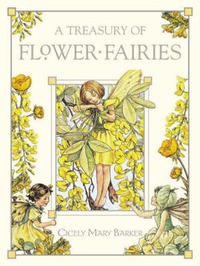 A Treasury of Flower Fairies: Poems and Pictures by Cicely Mary Barker