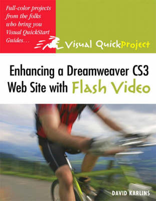 Enhancing a Dreamweaver CS3 Web Site with Flash Video: Visual QuickProject Guide by David Karlins image
