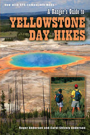 Ranger's Guide to Yellowstone Day Hikes by Roger Anderson