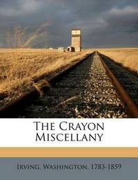 The Crayon Miscellany by Irving Washington