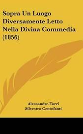 Sopra Un Luogo Diversamente Letto Nella Divina Commedia (1856) by Alessandro Torri image