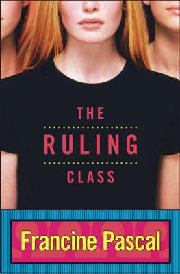 The Ruling Class by Francine Pascal