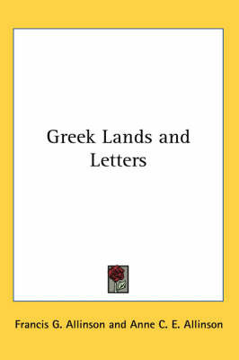 Greek Lands and Letters by Francis G. Allinson