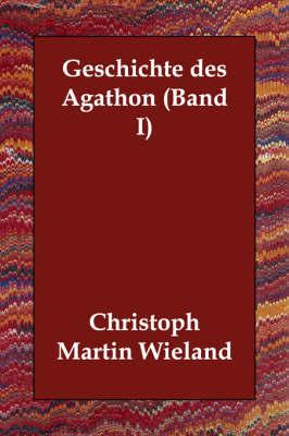 Geschichte Des Agathon (Band I) by Christoph Martin Wieland image