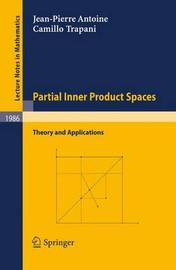 Partial Inner Product Spaces by Jean-Pierre Antoine