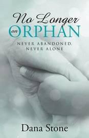No Longer an Orphan by Dana Stone