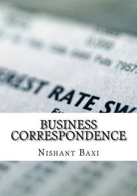 Business Correspondence by MR Nishant K Baxi