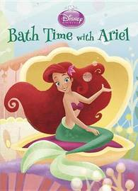 Bath Time with Ariel (Disney Princess) by Andrea Posner-Sanchez