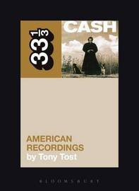 Johnny Cash's American Recordings by Tony Tost