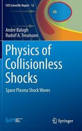 Physics of Collisionless Shocks by Andre Balogh