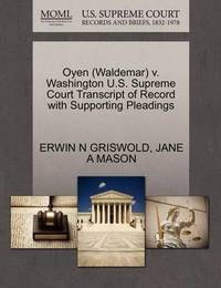 Oyen (Waldemar) V. Washington U.S. Supreme Court Transcript of Record with Supporting Pleadings by Erwin N. Griswold