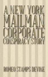 A New York Mailman Corporate Conspiracy Story by Romeo Stamps Devine