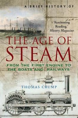 A Brief History of the Age of Steam by Thomas Crump image