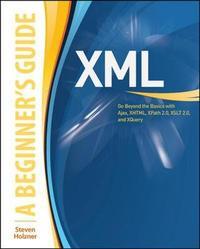 XML: A Beginner's Guide by Steven Holzner