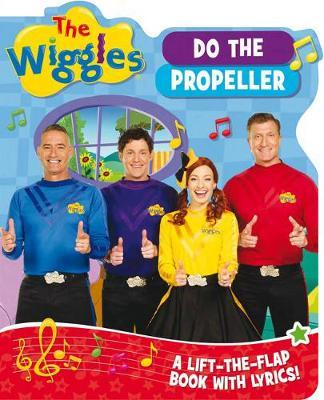 The Wiggles Lift-the-Flap Books with Lyrics: Do the Propeller by The Wiggles image