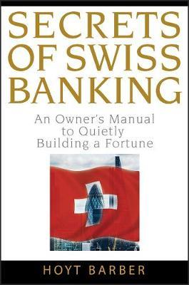Secrets of Swiss Banking by Hoyt Barber image