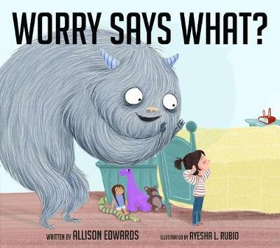 Worry Says What? by Allison Edwards