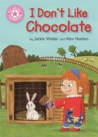 Reading Champion: I Don't Like Chocolate by Jackie Walter