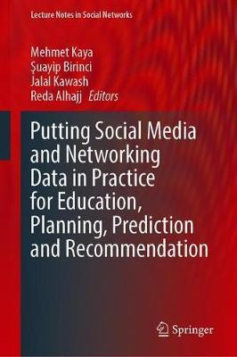 Putting Social Media and Networking Data in Practice for Education, Planning, Prediction and Recommendation