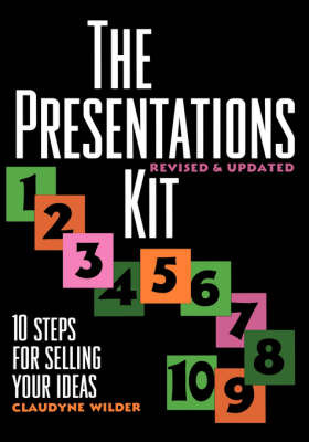 The Presentations Kit: 10 Steps for Selling Your Ideas by Claudyne Wilder image