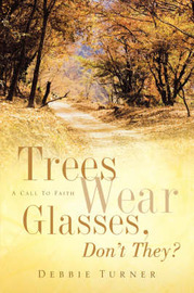 Trees Wear Glasses, Don't They? by Debbie Turner image
