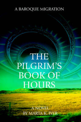 The Pilgrim's Book of Hours: A Baroque Migration by Marta K. Iyer image