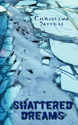 Shattered Dreams by Christina Saffell image