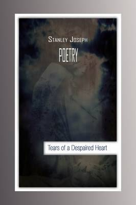 Tears of a Despaired Heart by Stanley Joseph image