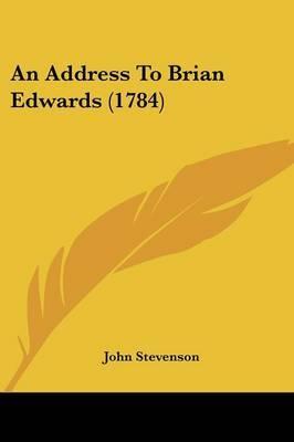 An Address To Brian Edwards (1784) by John Stevenson image